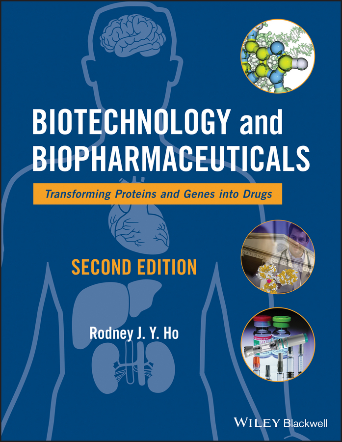 Rodney J. Y. Ho Biotechnology and Biopharmaceuticals. Transforming Proteins and Genes into Drugs barratt michael j drug repositioning bringing new life to shelved assets and existing drugs isbn 9781118274378