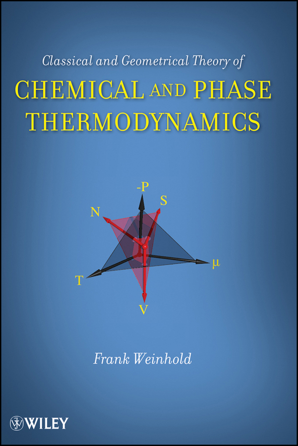 Frank Weinhold Classical and Geometrical Theory of Chemical and Phase Thermodynamics geometrical pattern tube top and pant two piece outfits