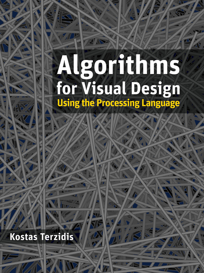 Kostas Terzidis Algorithms for Visual Design Using the Processing Language цена