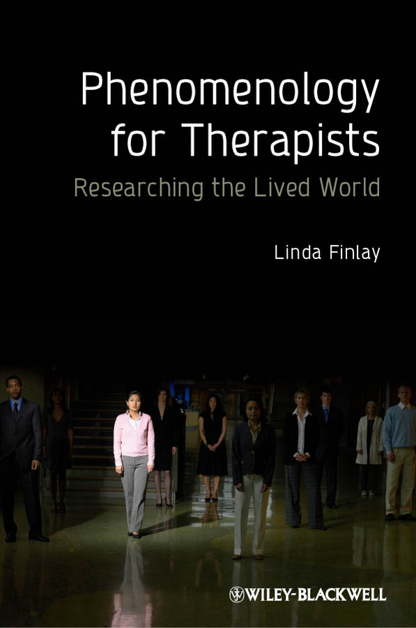 Linda Finlay Phenomenology for Therapists. Researching the Lived World how to research