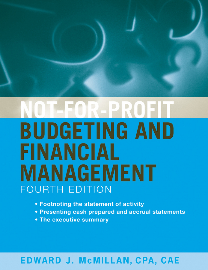 Edward McMillan J. Not-for-Profit Budgeting and Financial Management