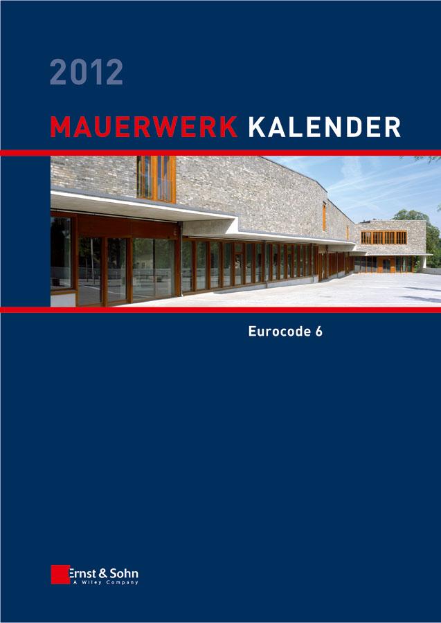 Wolfram Jäger Mauerwerk Kalender 2012. Schwerpunkt - Eurocode 6 compendium