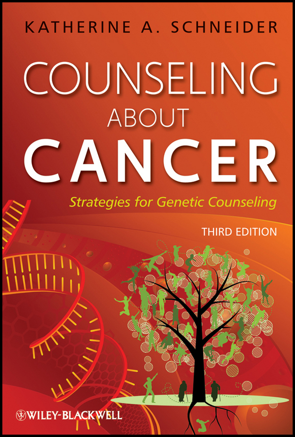 Katherine Schneider A. Counseling About Cancer. Strategies for Genetic Counseling цена
