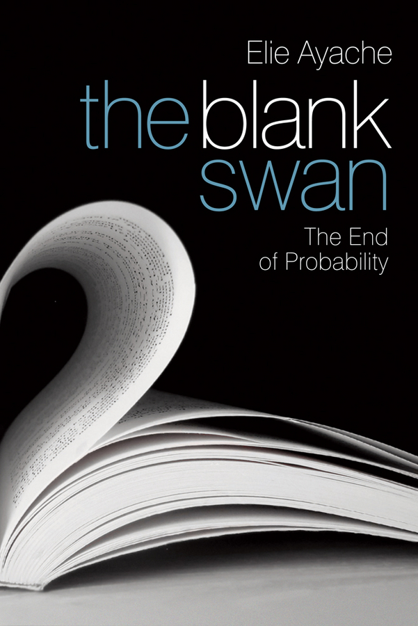 Elie Ayache The Blank Swan. The End of Probability finance and investments