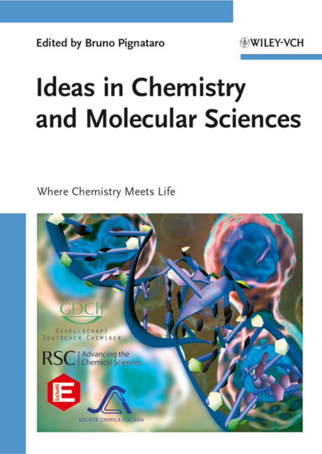 Bruno Pignataro Ideas in Chemistry and Molecular Sciences. Where Chemistry Meets Life recent trend in chemistry
