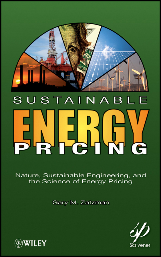 Gary Zatzman M. Sustainable Energy Pricing. Nature, Sustainable Engineering, and the Science of Energy Pricing economic reforms and growth of insurance sector in india