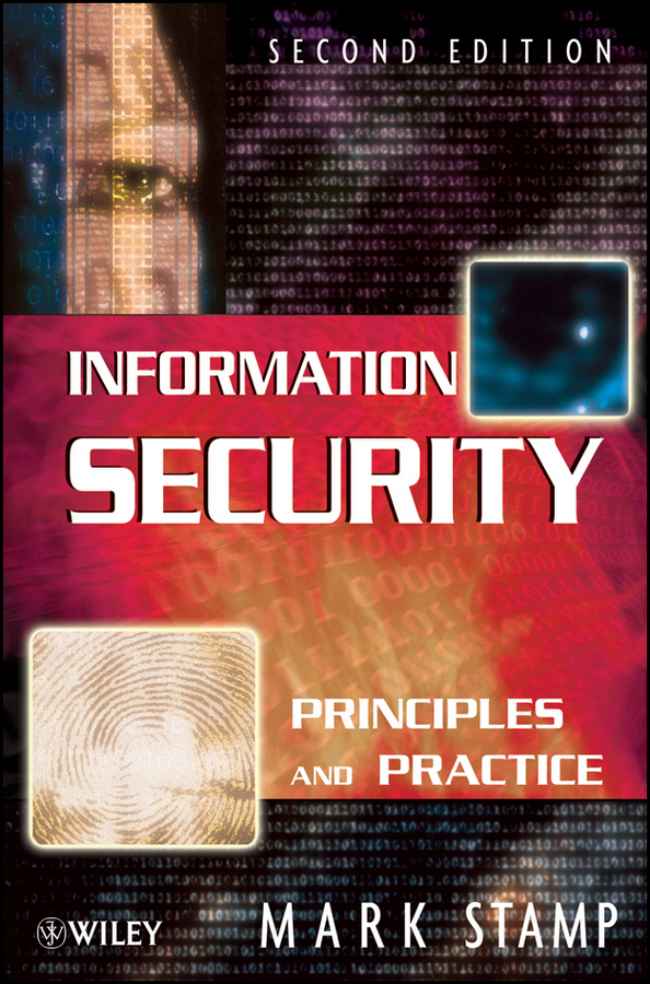 Mark Stamp Information Security. Principles and Practice modular course on internet and information skills