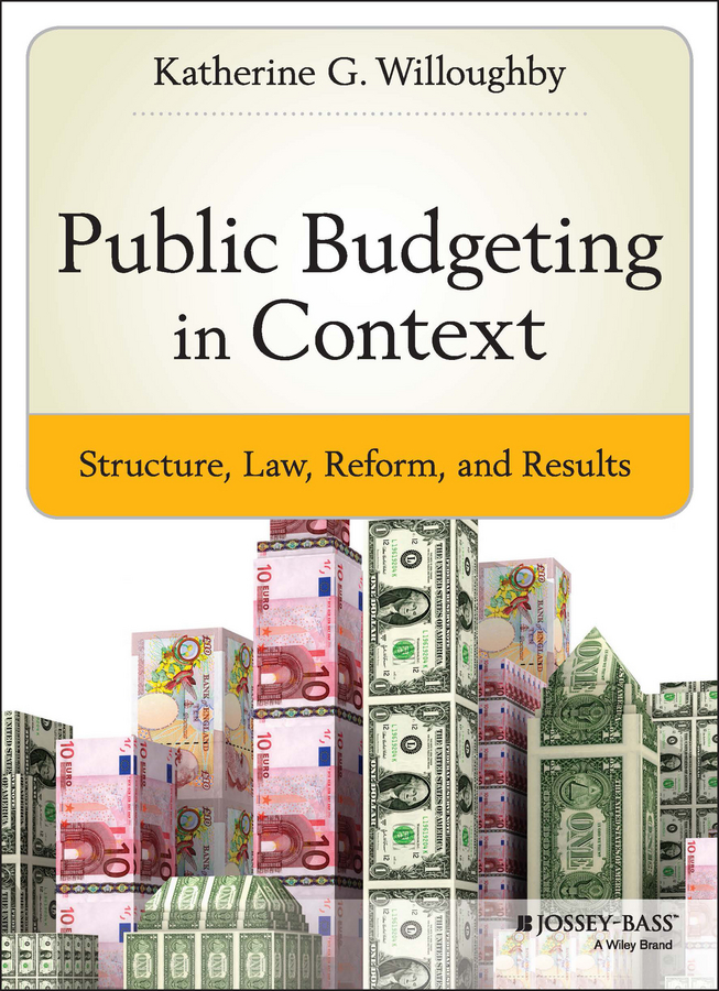 Katherine Willoughby G. Public Budgeting in Context. Structure, Law, Reform and Results jennifer barrett museums and the public sphere