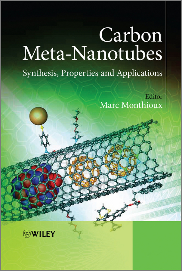 Marc Monthioux Carbon Meta-Nanotubes. Synthesis, Properties and Applications