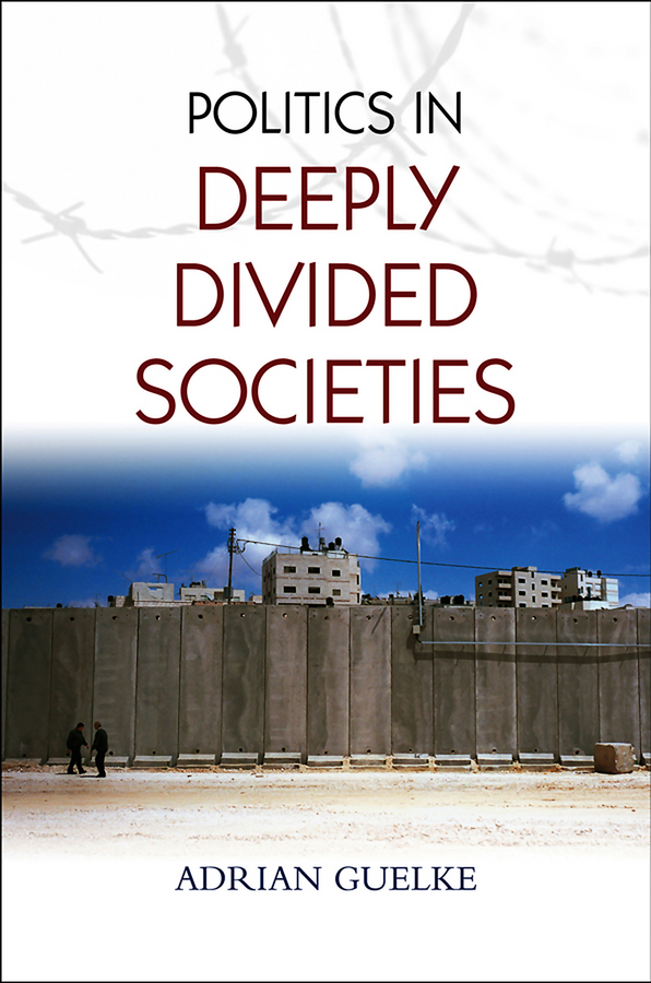 Adrian Guelke Politics in Deeply Divided Societies israel and the politics of jewish identity