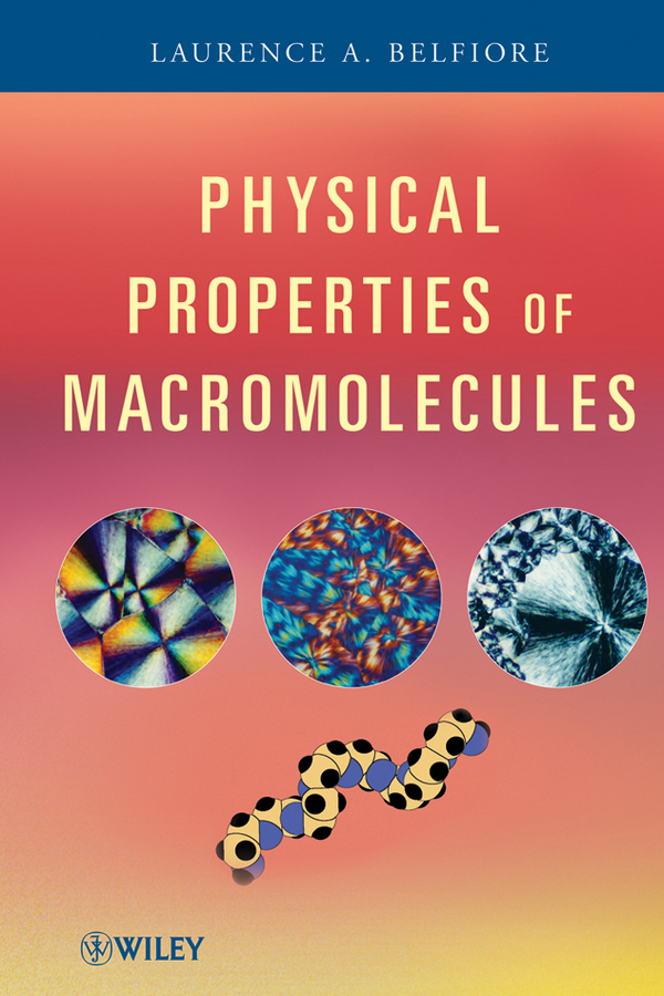 Laurence Belfiore A. Physical Properties of Macromolecules все цены
