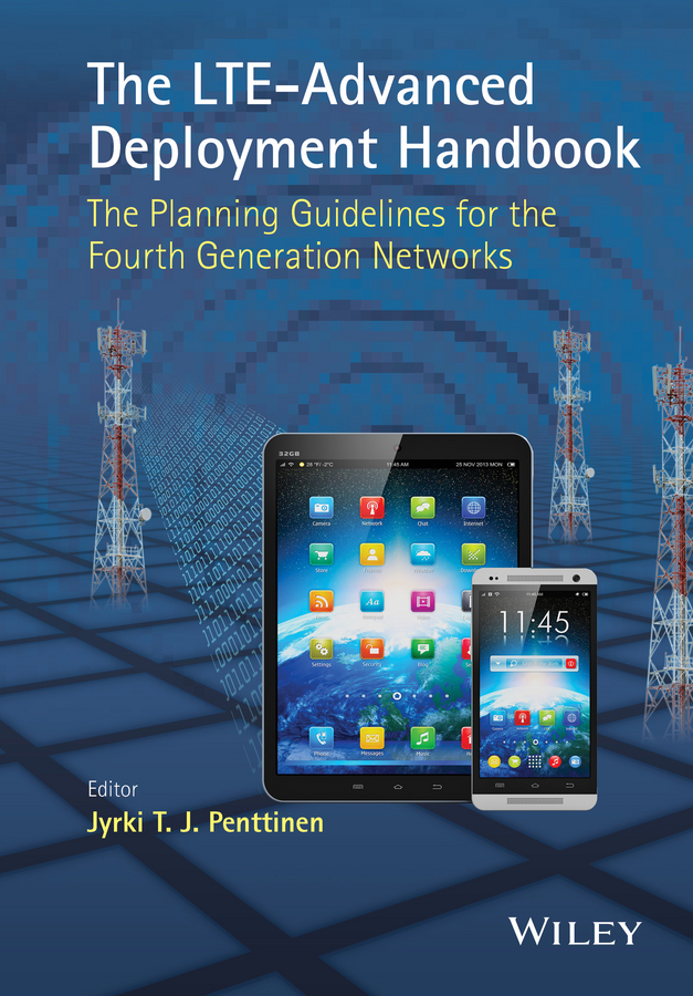 лучшая цена Jyrki T. J. Penttinen The LTE-Advanced Deployment Handbook. The Planning Guidelines for the Fourth Generation Networks