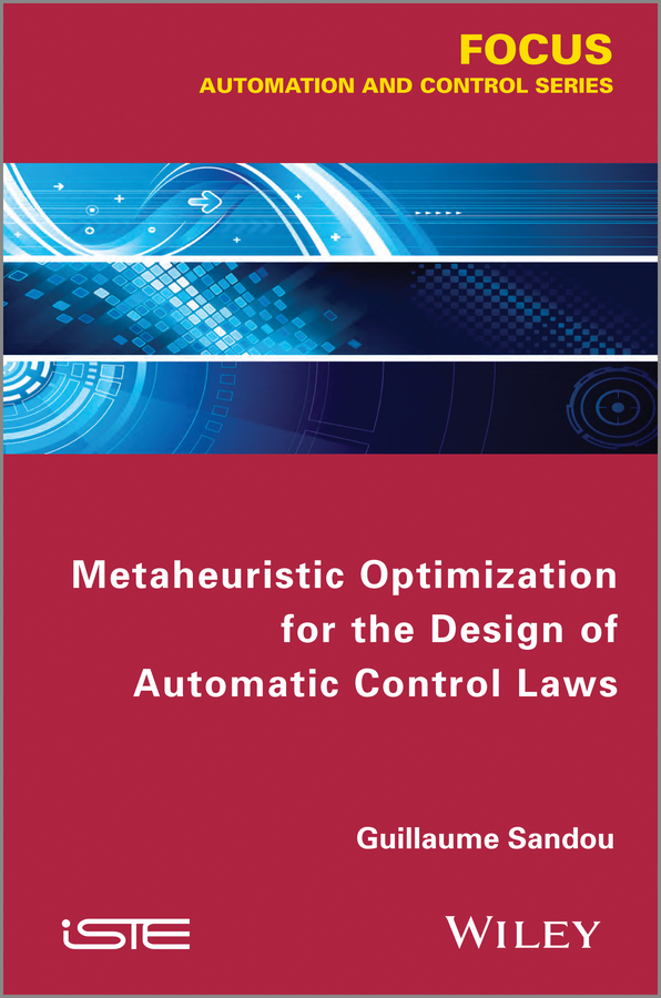 Guillaume Sandou Metaheuristic Optimization for the Design of Automatic Control Laws xin she yang engineering optimization an introduction with metaheuristic applications