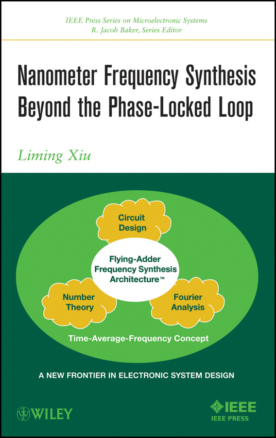 Liming Xiu Nanometer Frequency Synthesis Beyond the Phase-Locked Loop цена
