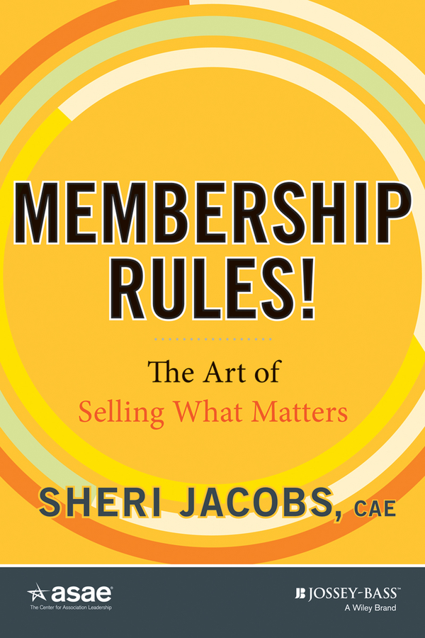 Sheri Jacobs Membership Rules! The Art of Selling What Matters gil morales short selling with the o neil disciples