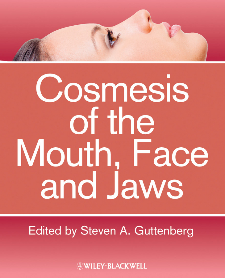 Steven Guttenberg A. Cosmesis of the Mouth, Face and Jaws все цены