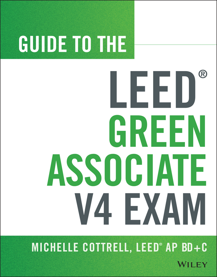Michelle Cottrell Guide to the LEED Green Associate V4 Exam