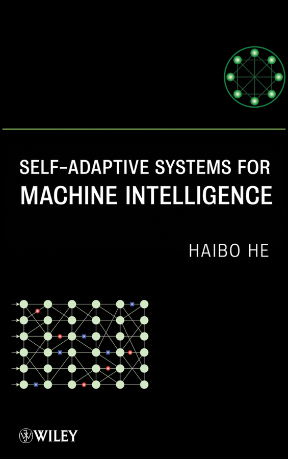 Haibo He Self-Adaptive Systems for Machine Intelligence цена