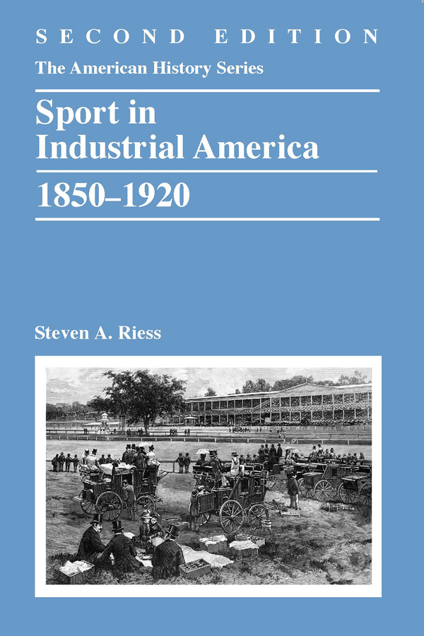 Steven Riess A. Sport in Industrial America, 1850-1920 born losers – a history of failure in america