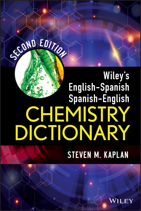 Steven Kaplan M. Wiley's English-Spanish Spanish-English Chemistry Dictionary collins english dictionary in colour