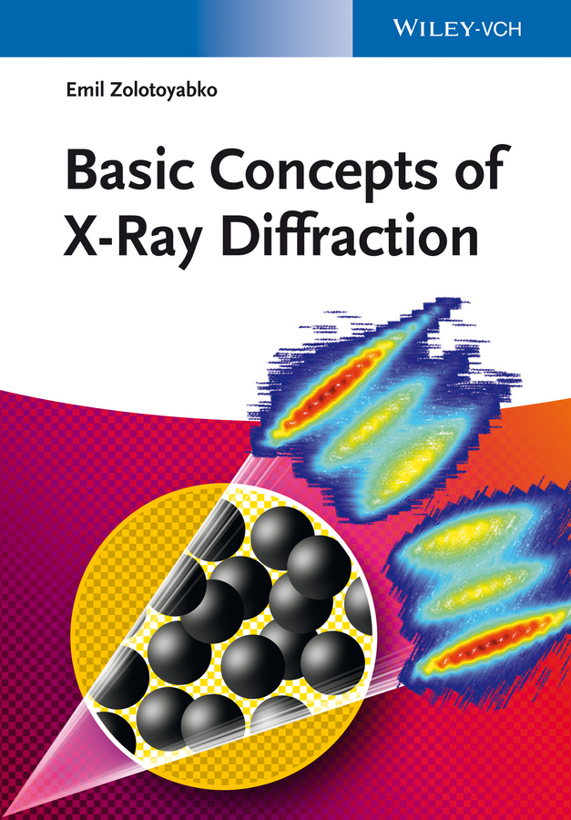 Emil Zolotoyabko Basic Concepts of X-Ray Diffraction