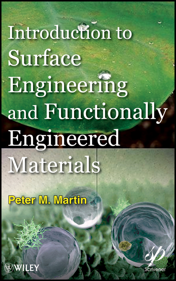 Peter Martin Introduction to Surface Engineering and Functionally Engineered Materials vikas mittal high performance polymers and engineering plastics