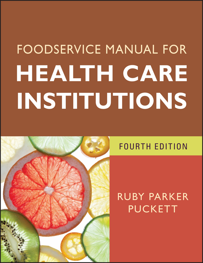 Ruby Puckett Parker Foodservice Manual for Health Care Institutions prescott robert k encyclopedia of human resource management key topics and issues