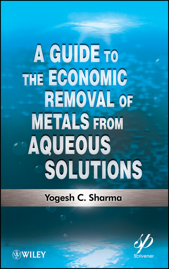 Фото - Yogesh Sharma C. A Guide to the Economic Removal of Metals from Aqueous Solutions adsorption of metal ions from water and wastewater