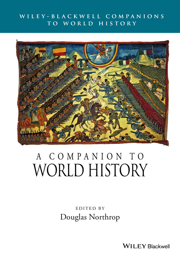 Douglas Northrop A Companion to World History evolution development within big history evolutionary and world system paradigms