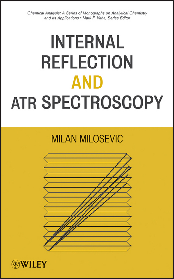 Milan Milosevic Internal Reflection and ATR Spectroscopy peter vandenabeele practical raman spectroscopy an introduction