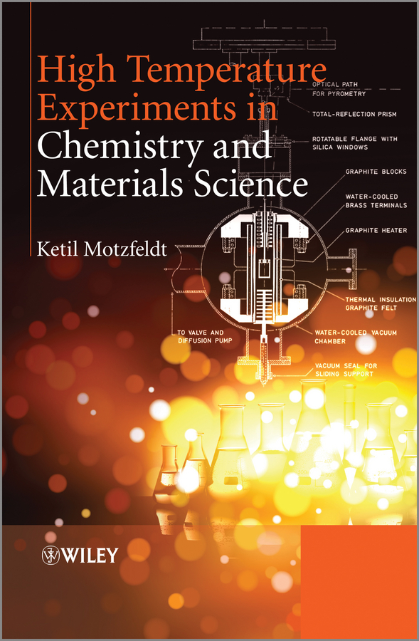 Ketil Motzfeldt High Temperature Experiments in Chemistry and Materials Science