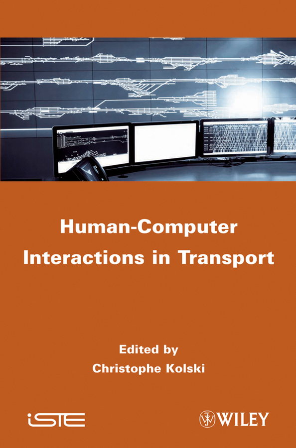 Christophe Kolski Human-Computer Interactions in Transport study of finite and infinite systems within effective interactions