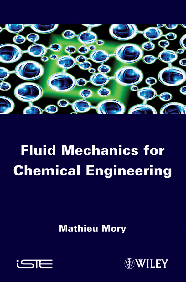 Mathieu Mory Fluid Mechanics for Chemical Engineering цены