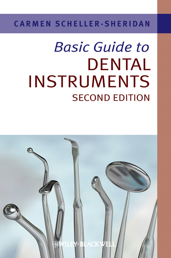 Carmen Scheller-Sheridan Basic Guide to Dental Instruments татьяна олива моралес the comparative typology of spanish and english texts story and anecdotes for reading translating and retelling in spanish and english adapted by © linguistic rescue method level a1 a2
