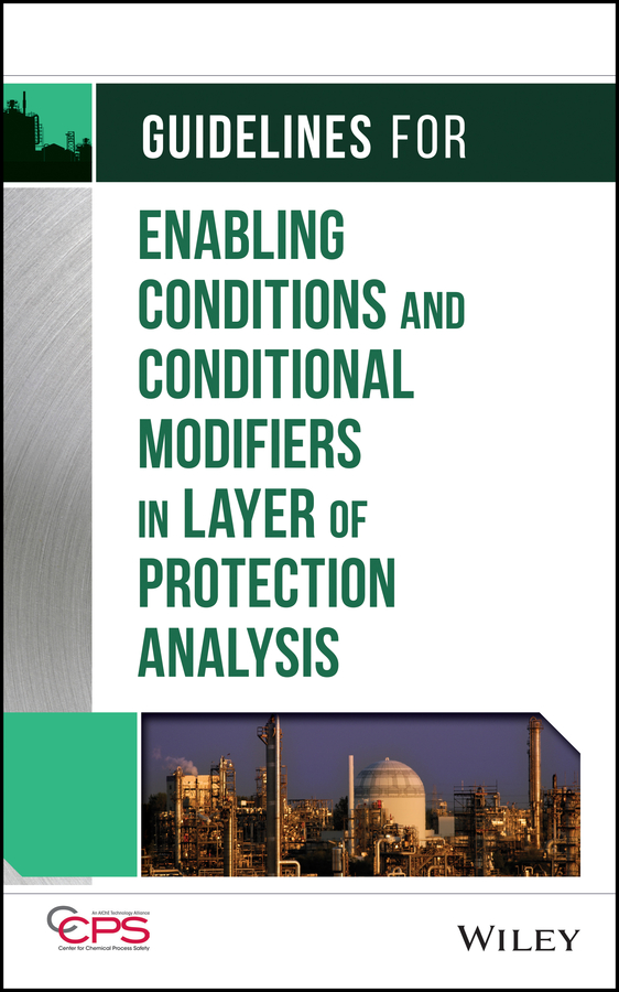 Отсутствует Guidelines for Enabling Conditions and Conditional Modifiers in Layer of Protection Analysis mccormick norman j risk and safety analysis of nuclear systems