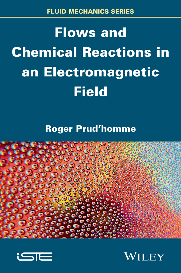 Roger Prud'homme Flows and Chemical Reactions in an Electromagnetic Field