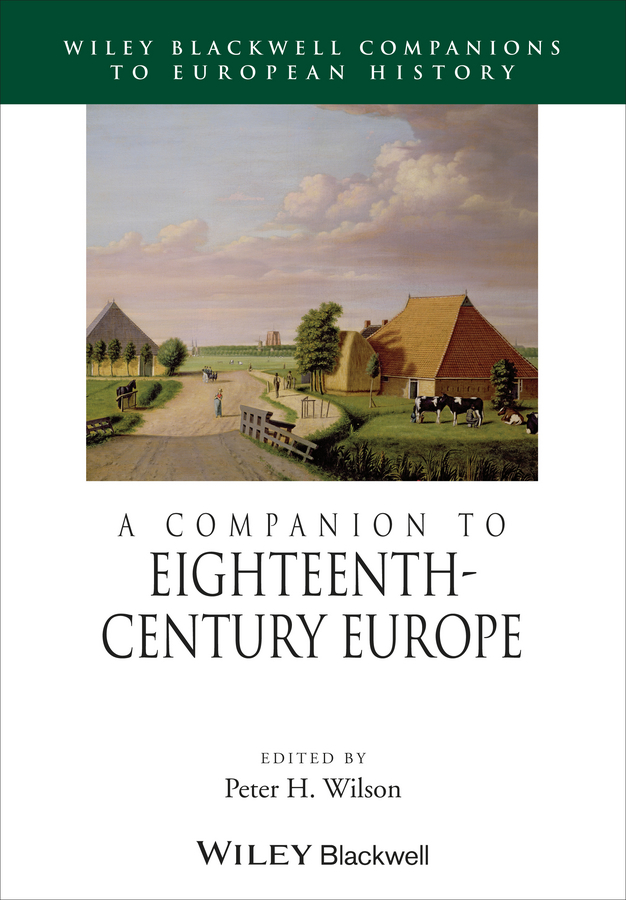 Peter Wilson H. A Companion to Eighteenth-Century Europe цена и фото