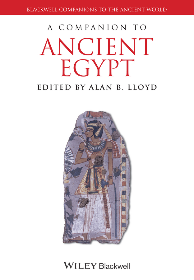 Alan Lloyd B. A Companion to Ancient Egypt london the illustrated history