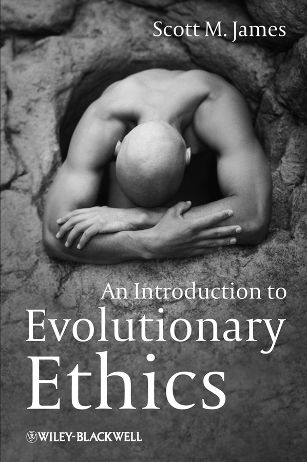 Scott James M. An Introduction to Evolutionary Ethics the question of ethics paper