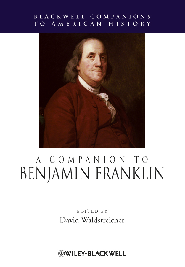 David Waldstreicher A Companion to Benjamin Franklin john rowe carlos a concise companion to american studies