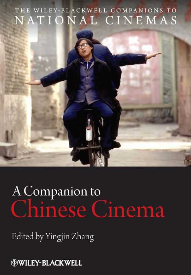 Yingjin Zhang A Companion to Chinese Cinema pavlovic tatjana a companion to spanish cinema