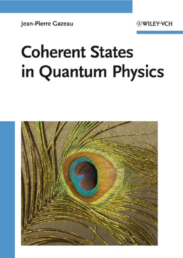 Jean-pierre Gazeau Coherent States in Quantum Physics