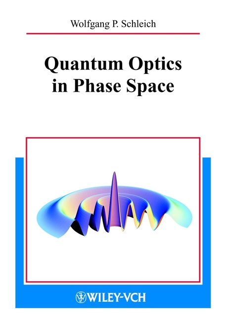 Wolfgang Schleich P. Quantum Optics in Phase Space