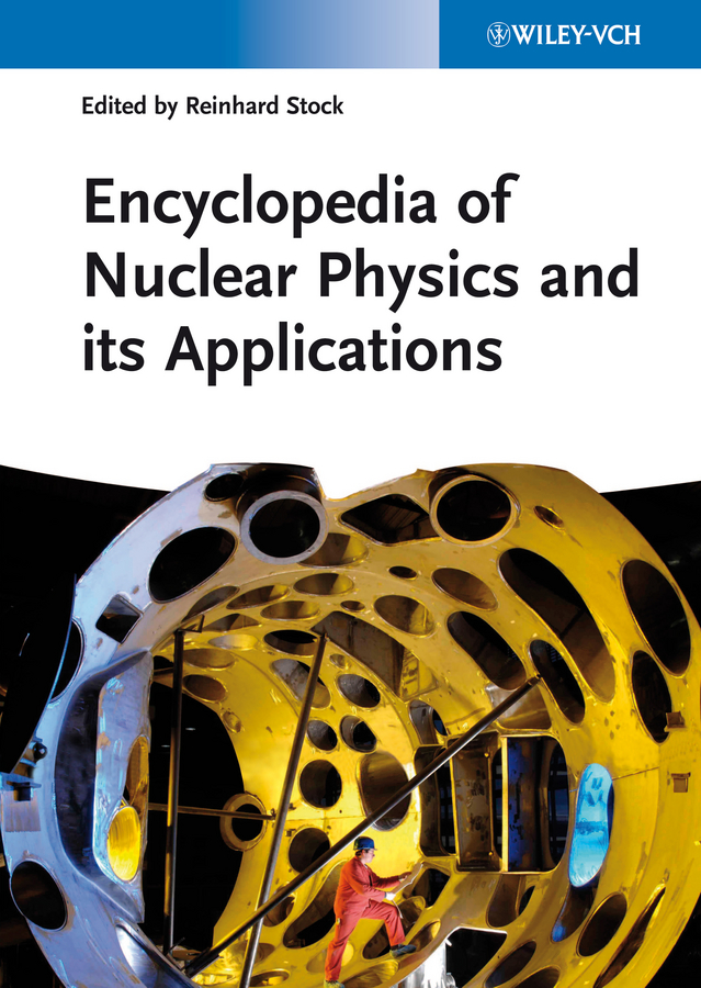 Reinhard Stock Encyclopedia of Nuclear Physics and its Applications rachel powsner a essentials of nuclear medicine physics and instrumentation