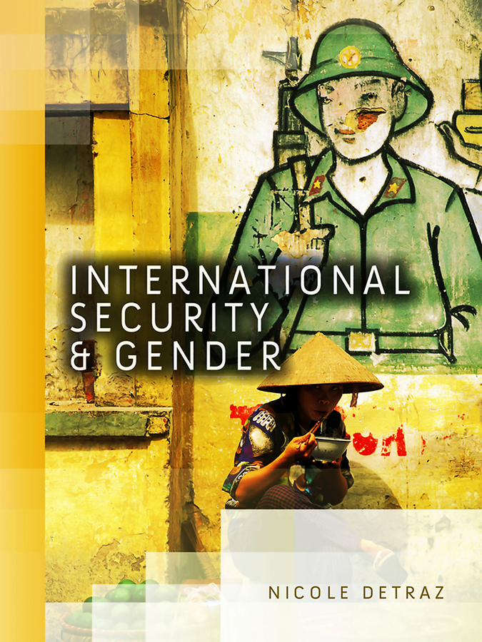 Nicole Detraz International Security and Gender jeremy moskowitz group policy fundamentals security and the managed desktop