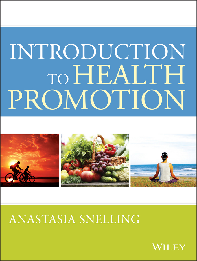 Фото - Anastasia Snelling M. Introduction to Health Promotion health