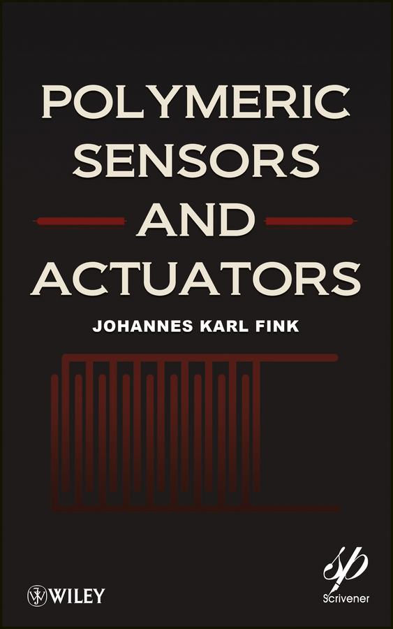 Johannes Fink Karl Polymeric Sensors and Actuators john gilman j chemistry and physics of mechanical hardness