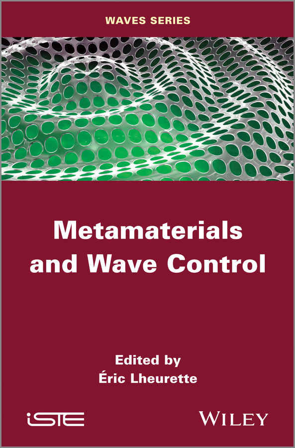 Eric Lheurette Metamaterials and Wave Control tamer becherrawy mechanical and electromagnetic vibrations and waves isbn 9781118586549