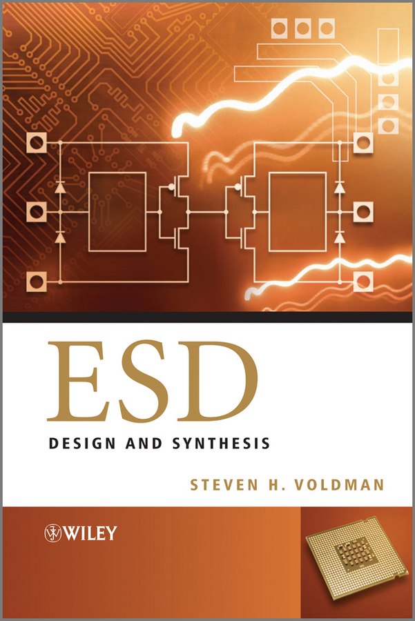 Steven Voldman H. ESD: Design and Synthesis