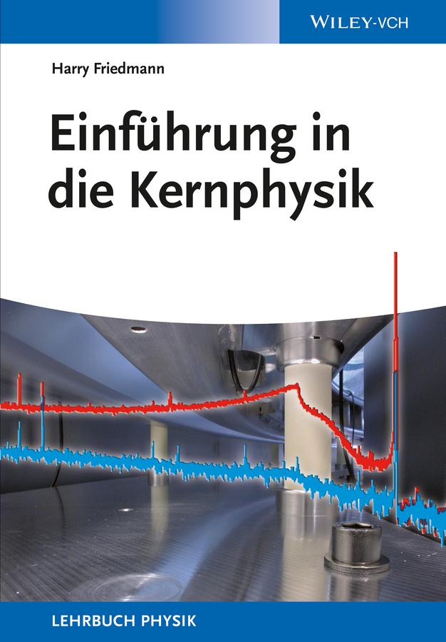 Harry Friedmann Einführung in die Kernphysik robert emden gaskugeln anwendungen der mechanischen warmetheorie